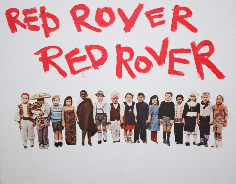 """Red Rover, Red Rover"", Mixed Media on Canvas, 8 in x 12 in, 2012"